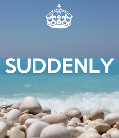 Poster:  SUDDENLY