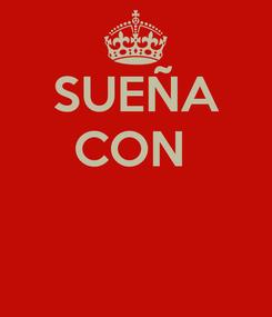 Poster: SUEÑA CON