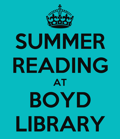 Poster: SUMMER READING AT BOYD LIBRARY
