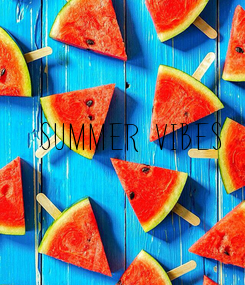 Poster: SUMMER VIBES
