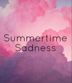 Poster: Summertime Sadness