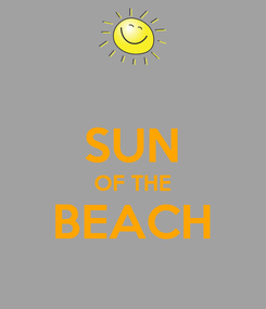 Poster:  SUN OF THE BEACH