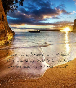 Poster: Sunrise is a beautiful sign of hope.