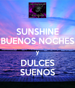 Poster: SUNSHINE BUENOS NOCHES y DULCES SUENOS