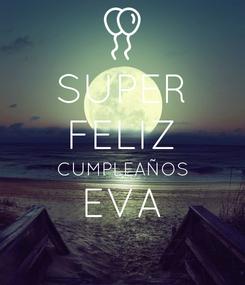 Poster: SUPER FELIZ CUMPLEAÑOS EVA