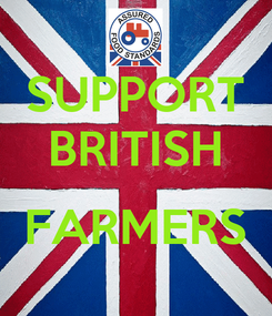 Poster: SUPPORT BRITISH  FARMERS