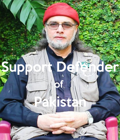 Poster:  Support Defender of  Pakistan