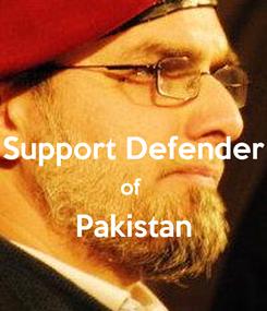 Poster:  Support Defender of  Pakistan