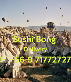 Poster:  Sushi Bong  Delivery F. +56 9 71772727