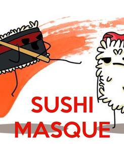 Poster:    SUSHI MASQUE