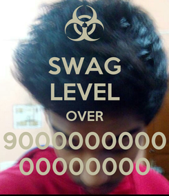 Poster: SWAG LEVEL OVER 9000000000 00000000