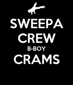 Poster: SWEEPA CREW B-BOY CRAMS