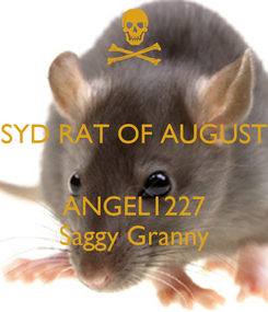 Poster: SYD RAT OF AUGUST   ANGEL1227 Saggy Granny