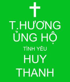 Poster: T.HƯƠNG ỦNG HỘ TÌNH YÊU HUY THANH