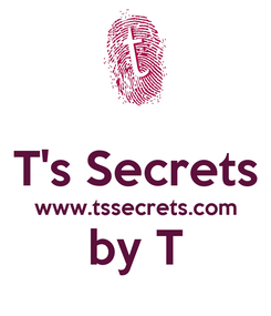 Poster:  T's Secrets www.tssecrets.com by T