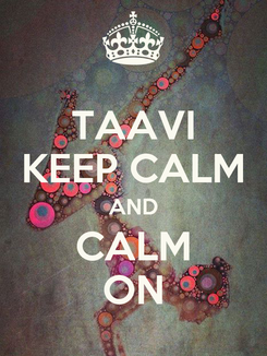 Poster: TAAVI KEEP CALM AND CALM ON
