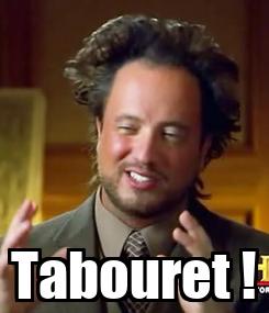 Poster:  Tabouret !