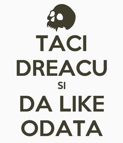 Poster: TACI DREACU SI DA LIKE ODATA