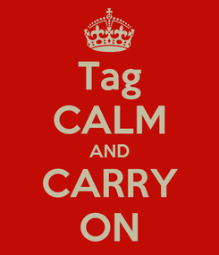 Poster: Tag CALM AND CARRY ON