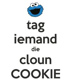 Poster: tag iemand die cloun COOKIE