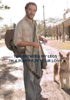 Poster:  TAIL BETWEEN MY LEGS  I'M A PUPPY FOR YOUR LOVE