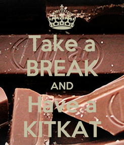 Poster: Take a BREAK AND Have a KITKAT