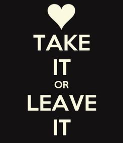 Poster: TAKE IT OR LEAVE IT