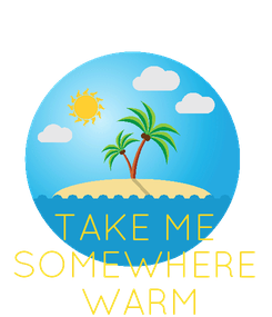 Poster:      TAKE ME SOMEWHERE  WARM