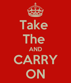 Poster: Take  The  AND CARRY ON