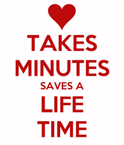 Poster: TAKES MINUTES SAVES A LIFE TIME