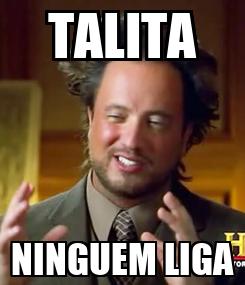 Poster: TALITA NINGUEM LIGA