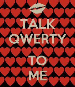 Poster: TALK QWERTY  TO ME