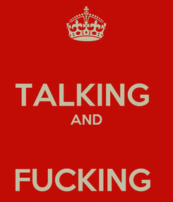 Poster:  TALKING  AND  FUCKING