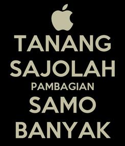 Poster: TANANG SAJOLAH PAMBAGIAN SAMO BANYAK