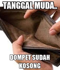 Poster: TANGGAL MUDA.. DOMPET SUDAH KOSONG