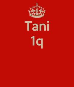 Poster: Tani 1q