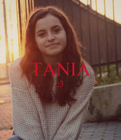 Poster:  TANIA :3