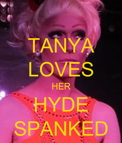 Poster: TANYA LOVES HER HYDE SPANKED