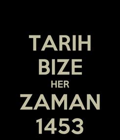 Poster: TARIH BIZE HER ZAMAN 1453