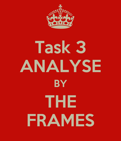 Poster: Task 3 ANALYSE BY THE FRAMES
