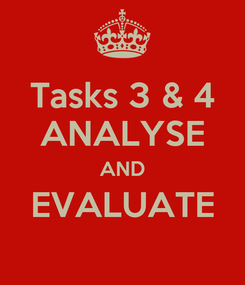 Poster: Tasks 3 & 4 ANALYSE AND EVALUATE