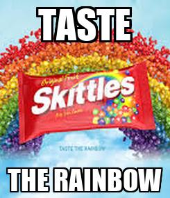Poster: TASTE THE RAINBOW