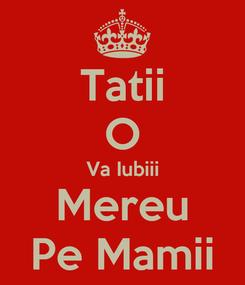Poster: Tatii O Va Iubiii Mereu Pe Mamii