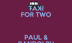 Poster: TAXI FOR TWO  PAUL & RANDOLPH