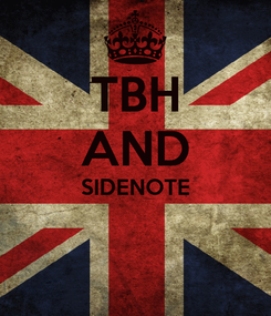 Poster: TBH AND SIDENOTE