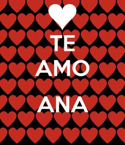 Poster: TE AMO  ANA
