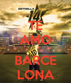 Poster: TE AMO  BARCE LONA