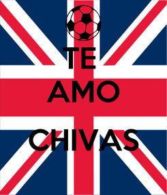 Poster: TE  AMO  CHIVAS