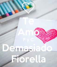 Poster: Te Amo F y C Demasiado  Fiorella