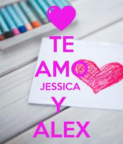 Poster: TE AMO JESSICA  Y  ALEX